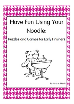 Have Fun Using Your Noodle: Puzzles and Games for Early Finishers