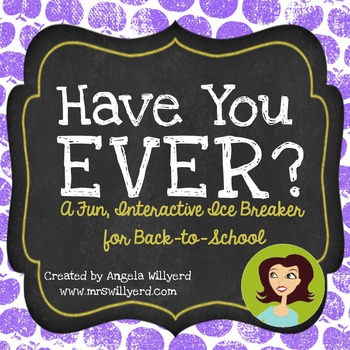 Back to School Ice Breaker - Have You Ever
