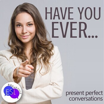Grammar Conversations for Present Perfect:  Have You Ever...?
