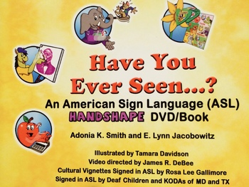 Have You Ever Seen An ASL Handshape (Rhyme) DVD/Book