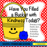 Have You Filled A Bucket With Kindness Today?  Primary Activity