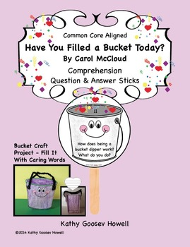 Have You Filled a Bucket Today? Comprehension, Q & A Sticks & Craft