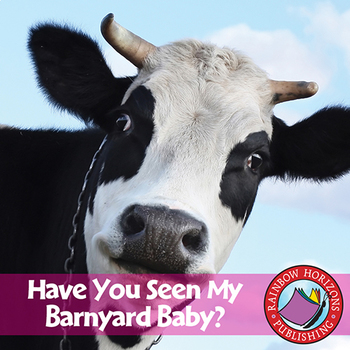 Have You Seen My Barnyard Baby? Gr. K-2