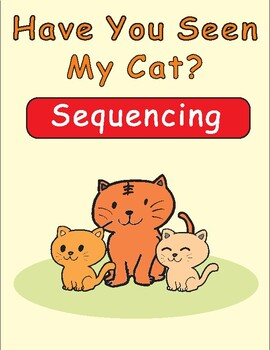 Have You Seen My Cat? by Eric Carle Sequencing Text Activity