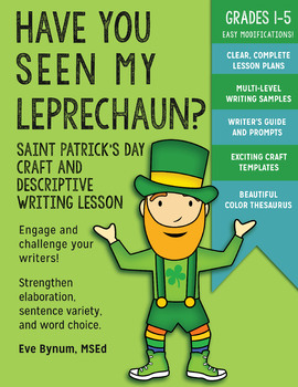 Have You Seen My Leprechaun? St. Patrick's Day Descriptive Writing and Craft