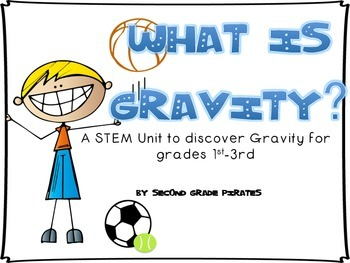 Have a Ball with Gravity- a STEM Unit for Grades 1-3 (and beyond)