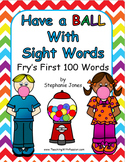 Have a Ball with Sight Words-Fry's First 100