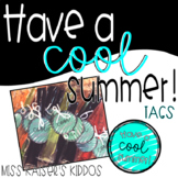 "Have a ""Cool"" Summer! - End of Year Gift"