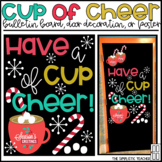 Have a Cup of Cheer Christmas/Holiday Bulletin Board, Door Decor, or Poster