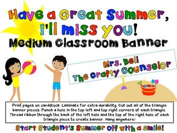 """Have a Great Summer, I'll Miss You!"" Classroom/Hallway Banner"
