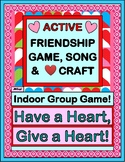 """Have a Heart, Give a Heart!"" - Valentine's Day Group Game, Craft and Song"