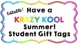 """[Editable!] Have a """"Krazy Kool"""" Summer End of the Year Gift Tags"""