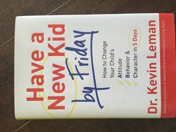 Have a New Kid by Friday by Dr. Kevin Leman