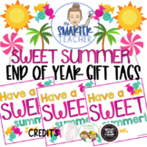 """End of Year Summer Gift Tags- """"Have a SWEET Summer!"""""""
