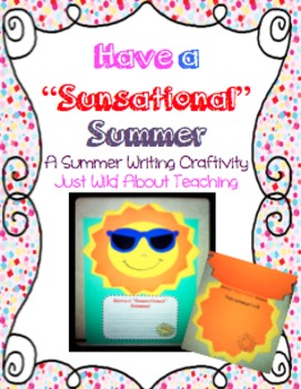 """Have a """"Sunsational"""" Summer!  End of Year Summer Writing Craftivity!"""