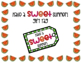 Have a Sweet Summer End of Year Gift Tag
