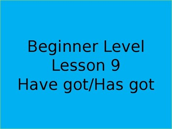 Have got/Has got for beginners