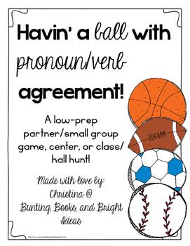Havin' a Ball with Pronoun Verb Agreement- Pronoun Verb Agreement Activity