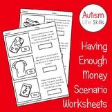 Having Enough Money Scenario Worksheets SPED Autism Life Skills