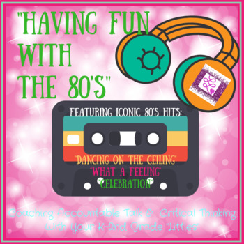 Having Fun With the 80's!- Promoting Accountable Talk and Critical Thinking