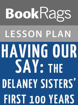 Having Our Say: The Delany Sisters' First 100 Years Lesson Plans