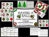Having a Ball! Holiday Themed Activities for Vocabulary,Language & Articulation
