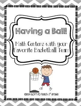 Having a Ball!  Math Centers Using your Favorite Basketball Team!
