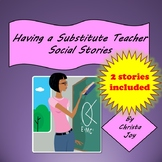 Having a Substitute Teacher Social Stories and Power Cards