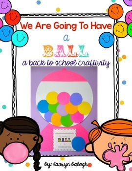 Having a ball! Back to school craftivity!