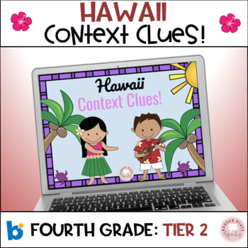 Hawaii Context Clues:  fourth grade, tier 2 Vocabulary!