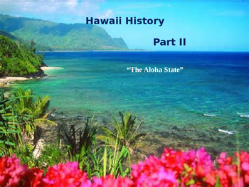 Hawaii History PowerPoint - Part II