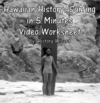 Hawaiian History: Surfing in 5 Minutes Video Worksheet