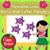 Hawaiian Luau Sight Word Wall Headers