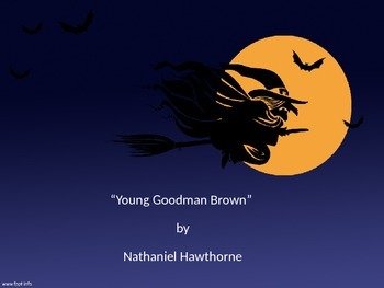 """Hawthorne's """"Young Goodman Brown,"""" Power Point lecture"""