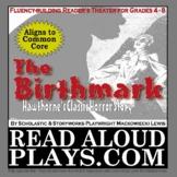 Read Aloud Plays: Hawthorne's The Birthmark Gothic Reader's Theater