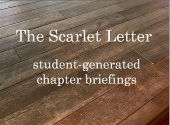 Hawthorne's The Scarlet Letter: student-generated chapter briefings