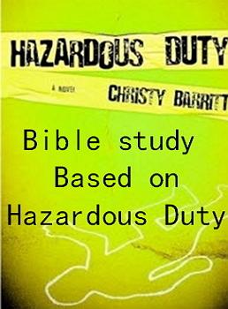 Bible Study: Hazardous Duty
