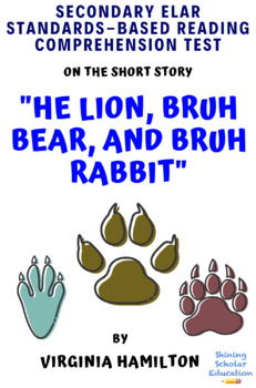 He Lion, Bruh Bear, and Bruh Rabbit by Virginia Hamilton MC Reading Test