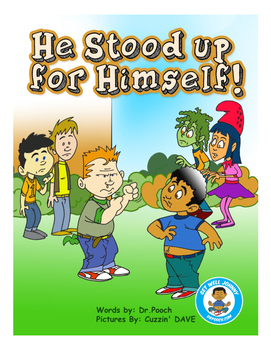 He Stood Up For Himself (The Bully Book)