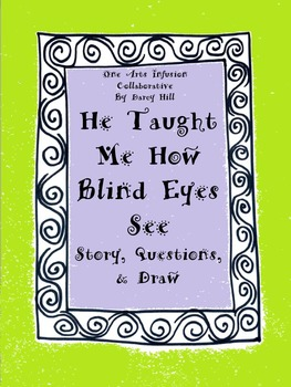 He Taught Me How Blind Eyes See: Story, Questions, Draw