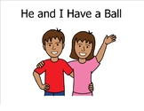 He and I Have A Ball (Sight Word Story Book to support Reading Street K)