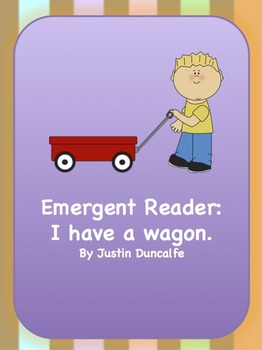 He has a wagon Emergent Reader
