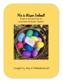 He is Risen Indeed!  Resources for celebrating the whole E