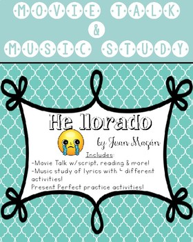 He llorado:  Movie Talk and Music Study with Present Perfect