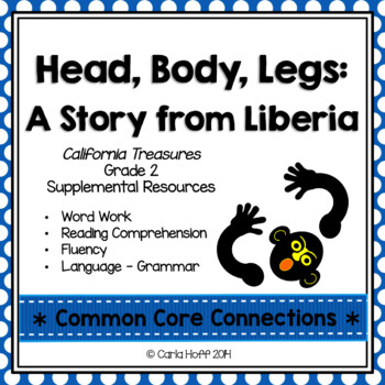 Head, Body, Legs: A Story from Liberia - Common Core Connections-Treasures Gr. 2