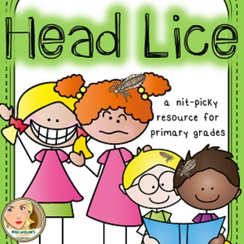 head lice a nit picky resource for primary grades by miss