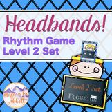 Headbands!  A Rhythm Decoding Game, level 2: tika-tika
