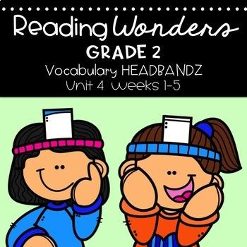 Headbands Vocabulary Game -Reading Wonders Unit 4 (2nd grade)
