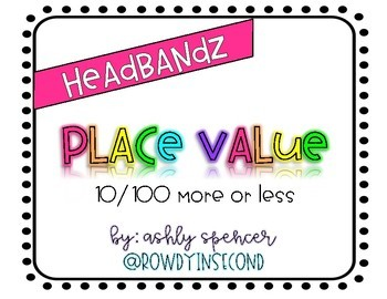 Headbandz - Place Value - 10 100 more or less