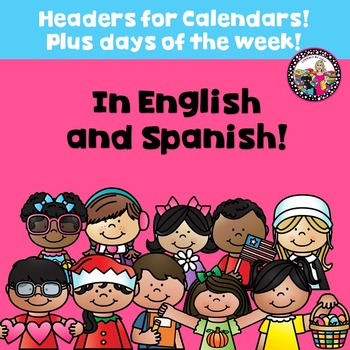 Headers for Calendar and Days of the Week!  English & Spanish!